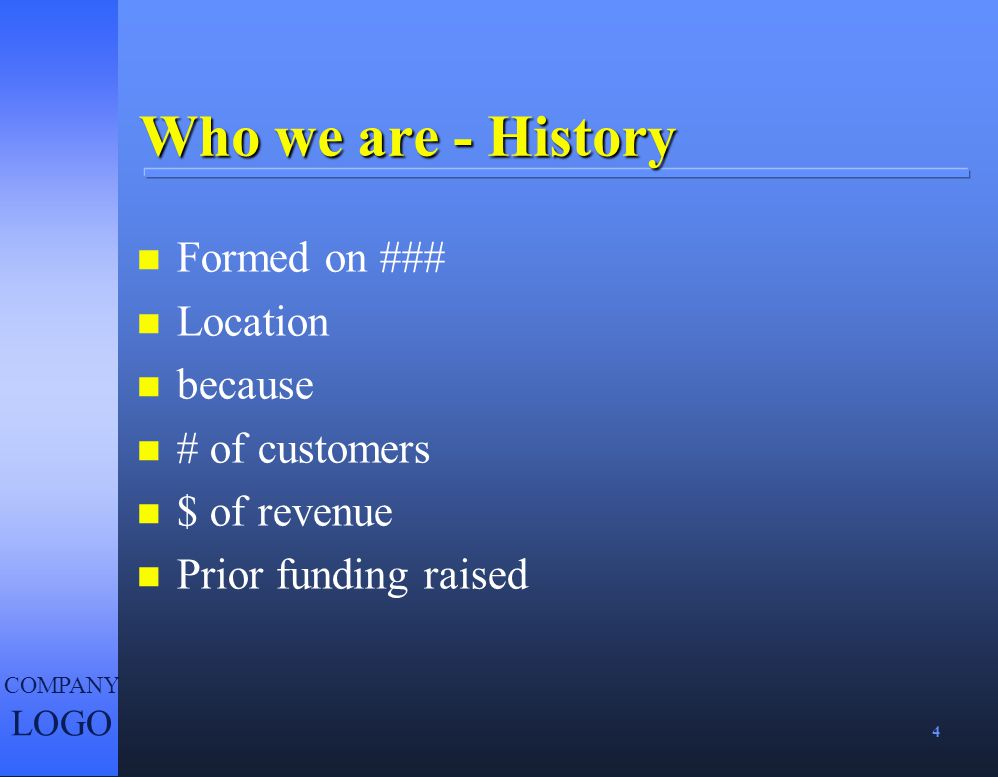 Who we are - History Formed on ### Location because # of customers