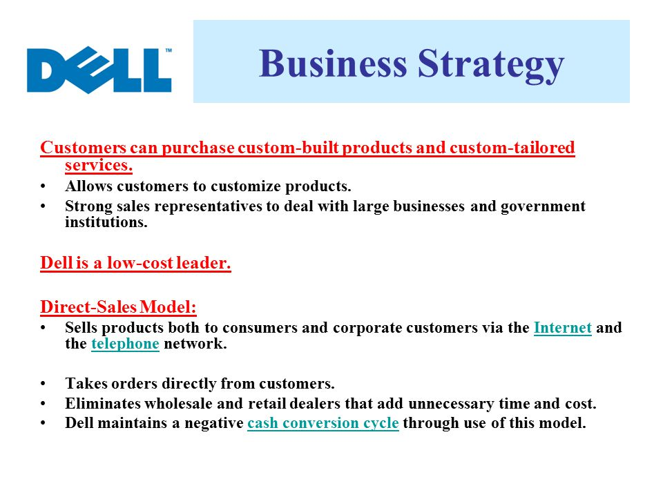Business Strategy Customers can purchase custom-built products and custom-tailored services. Allows customers to customize products.
