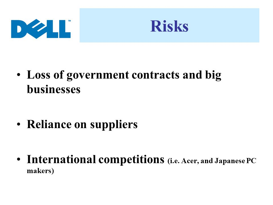 Risks Loss of government contracts and big businesses