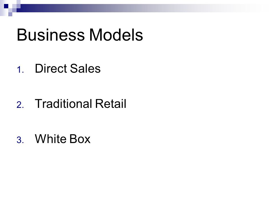 Business Models Direct Sales Traditional Retail White Box