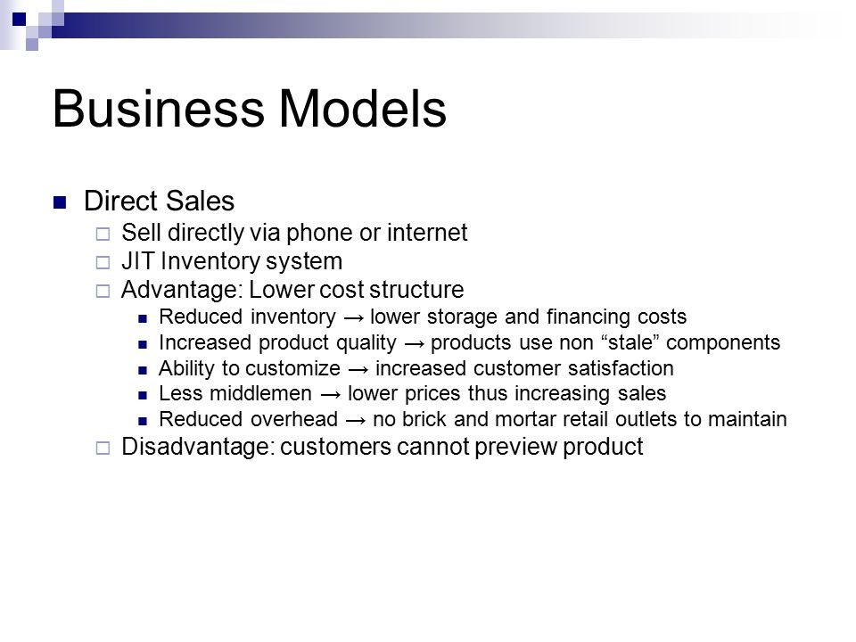 Business Models Direct Sales Sell directly via phone or internet