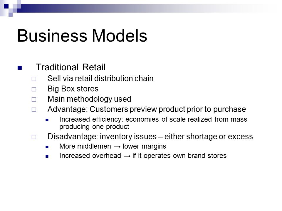 Business Models Traditional Retail Sell via retail distribution chain