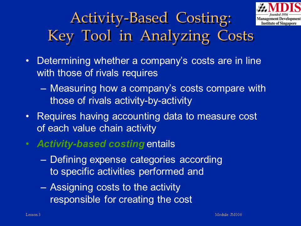 Activity-Based Costing: Key Tool in Analyzing Costs