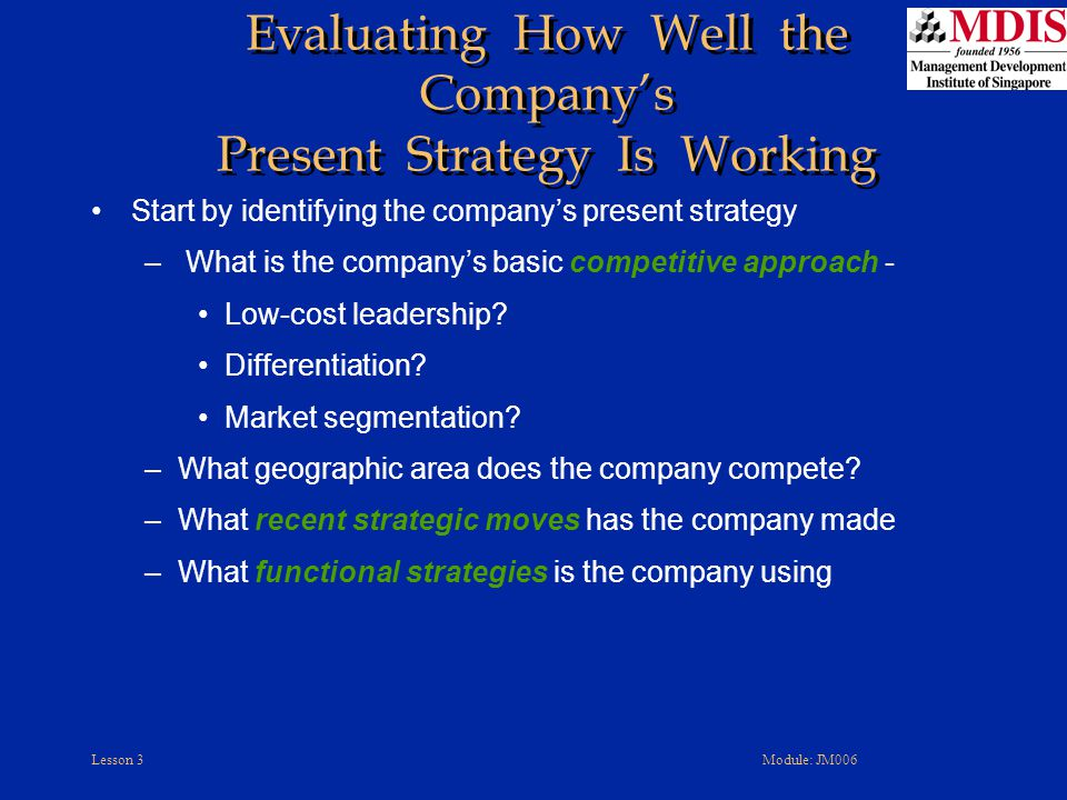 Evaluating How Well the Company's Present Strategy Is Working