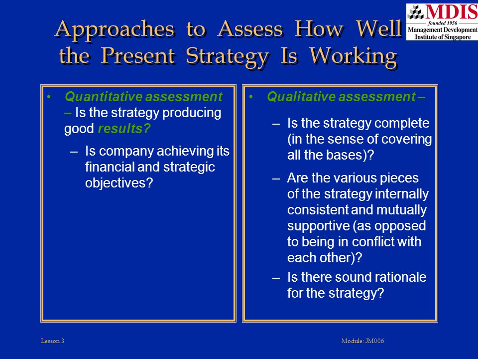 Approaches to Assess How Well the Present Strategy Is Working