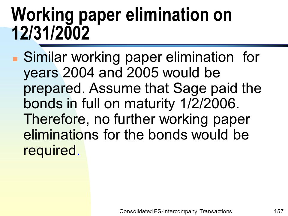 Working paper elimination on 12/31/2002