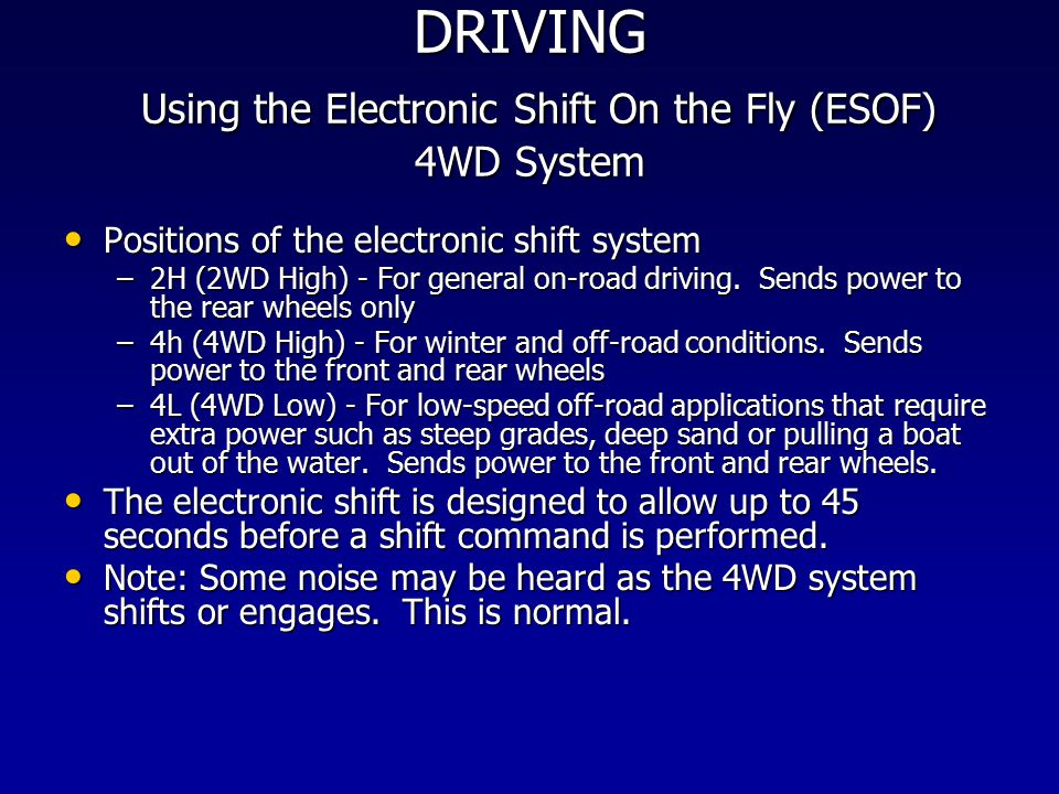 DRIVING Using the Electronic Shift On the Fly (ESOF) 4WD System