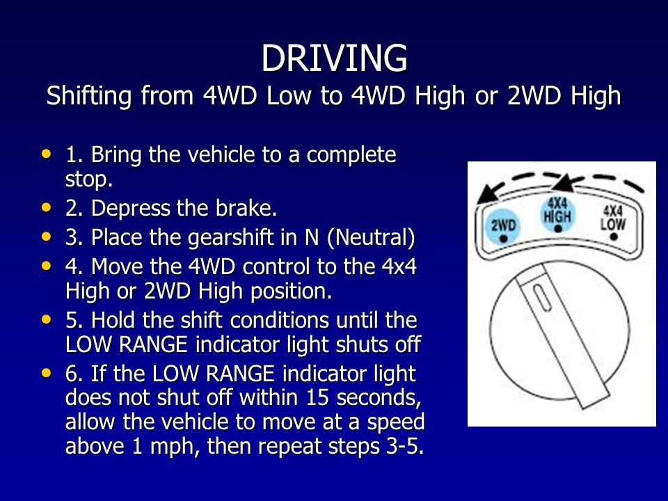 DRIVING Shifting from 4WD Low to 4WD High or 2WD High