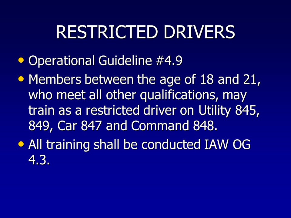 RESTRICTED DRIVERS Operational Guideline #4.9