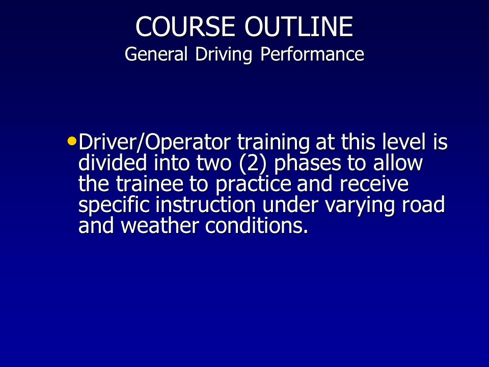 COURSE OUTLINE General Driving Performance