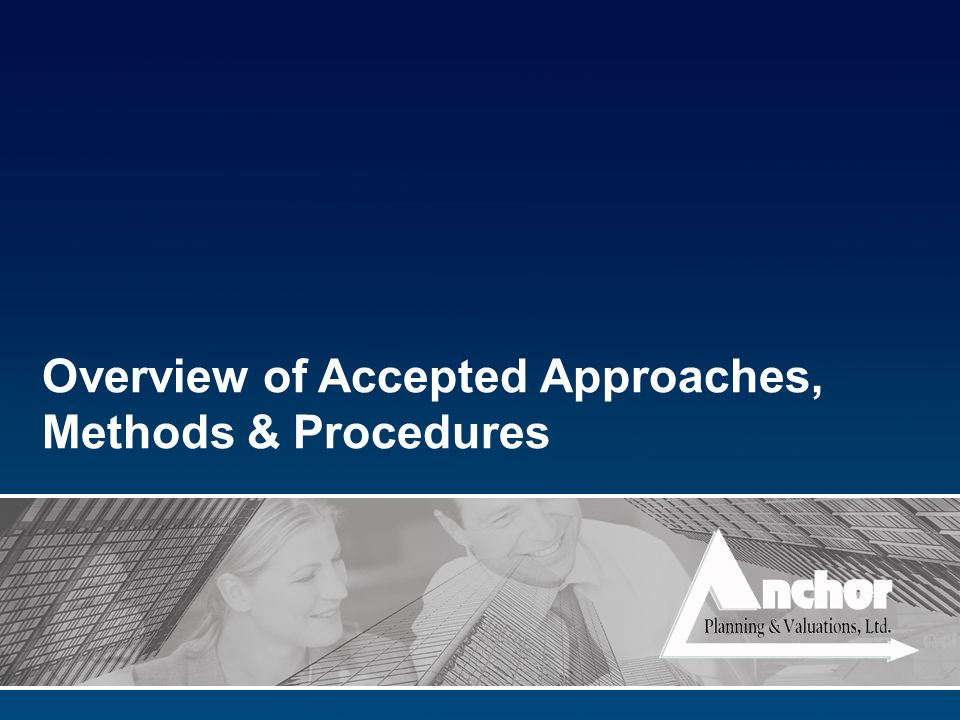 Overview of Accepted Approaches, Methods & Procedures