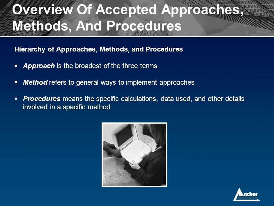 Overview Of Accepted Approaches, Methods, And Procedures
