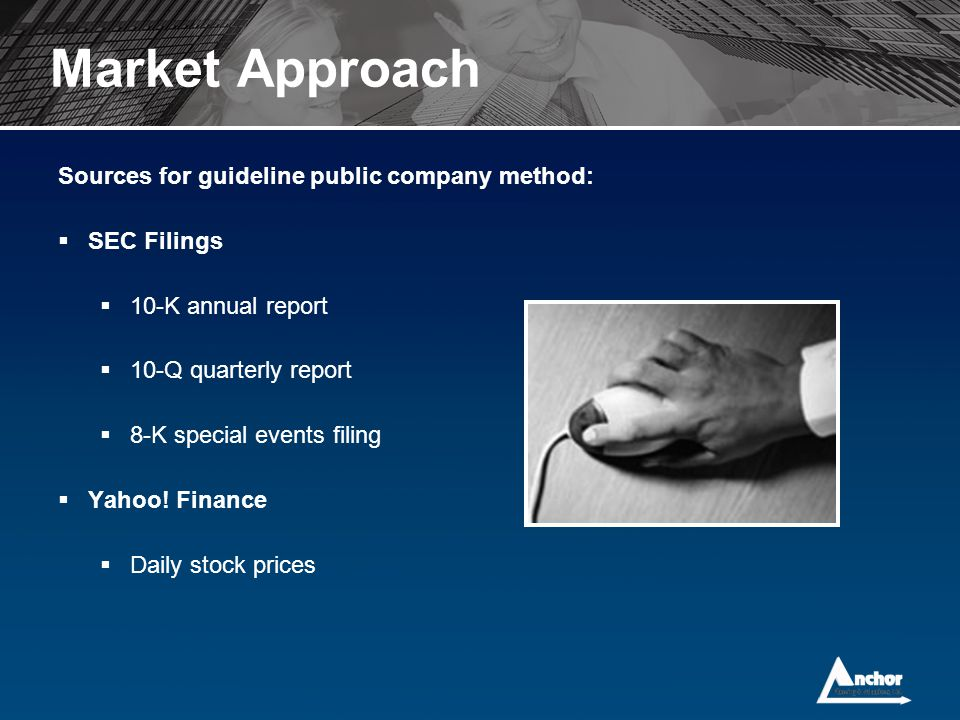 Market Approach Sources for guideline public company method: