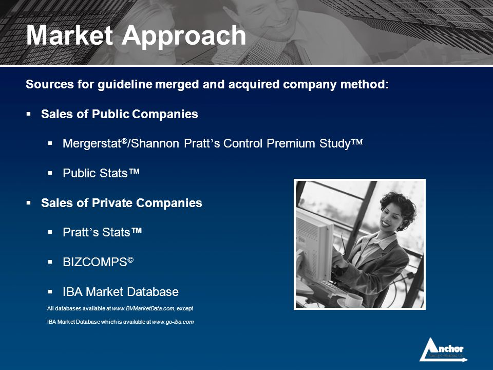 Market Approach Sources for guideline merged and acquired company method: Sales of Public Companies.