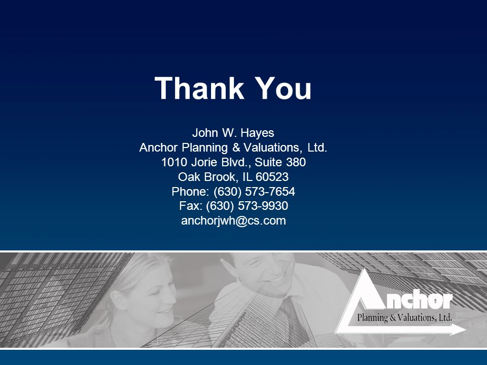 Thank You John W. Hayes Anchor Planning & Valuations, Ltd