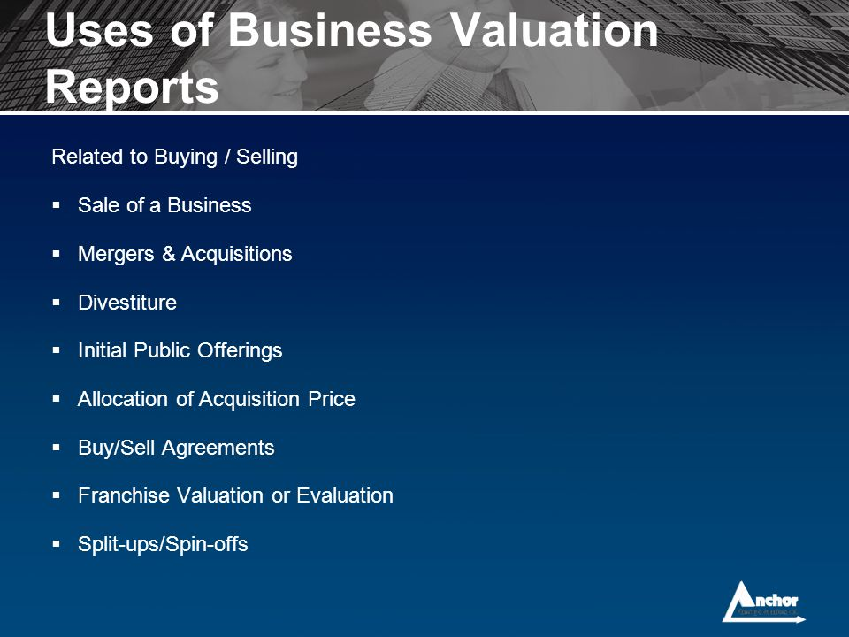 Uses of Business Valuation Reports