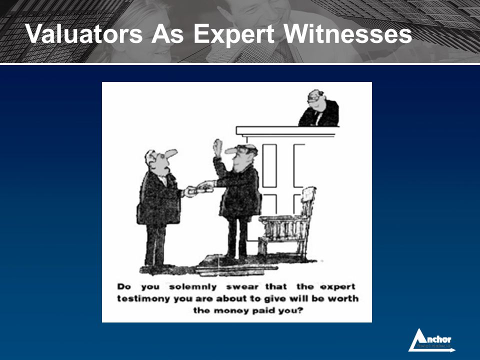 Valuators As Expert Witnesses