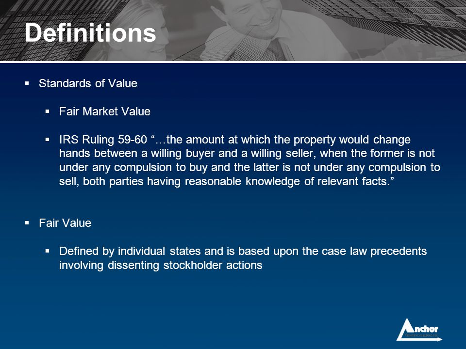 Definitions Standards of Value Fair Market Value