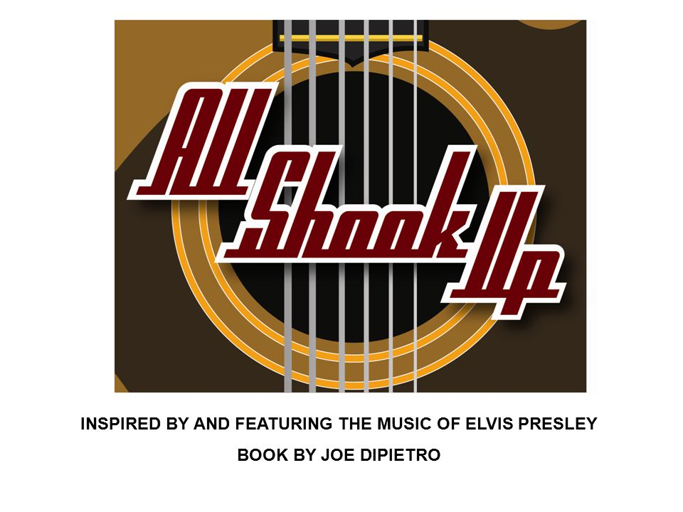 INSPIRED BY AND FEATURING THE MUSIC OF ELVIS PRESLEY