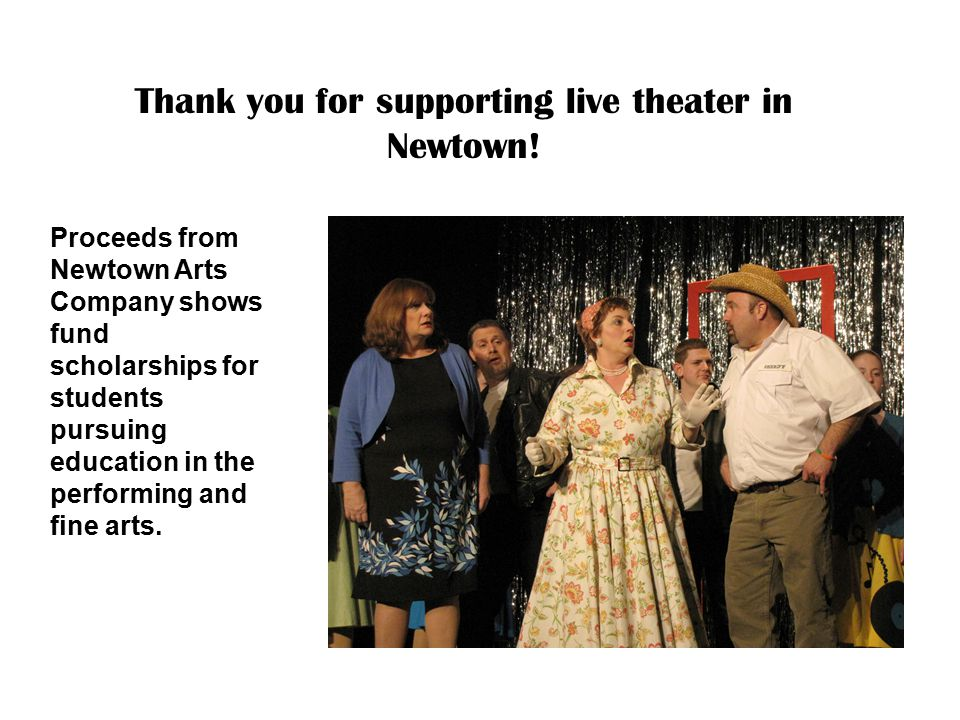 Thank you for supporting live theater in Newtown!