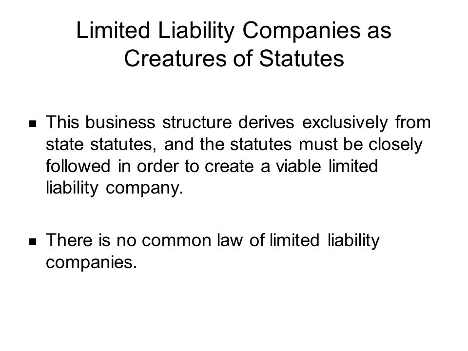 Limited Liability Companies as Creatures of Statutes