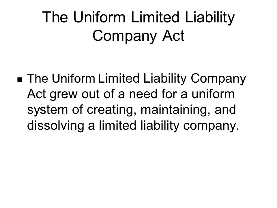 The Uniform Limited Liability Company Act