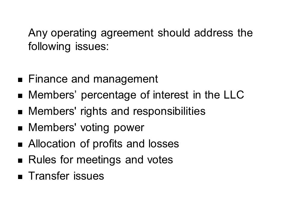 Any operating agreement should address the following issues: