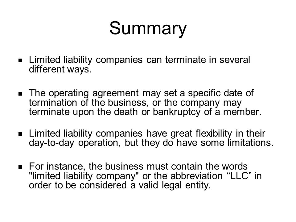 Summary Limited liability companies can terminate in several different ways.