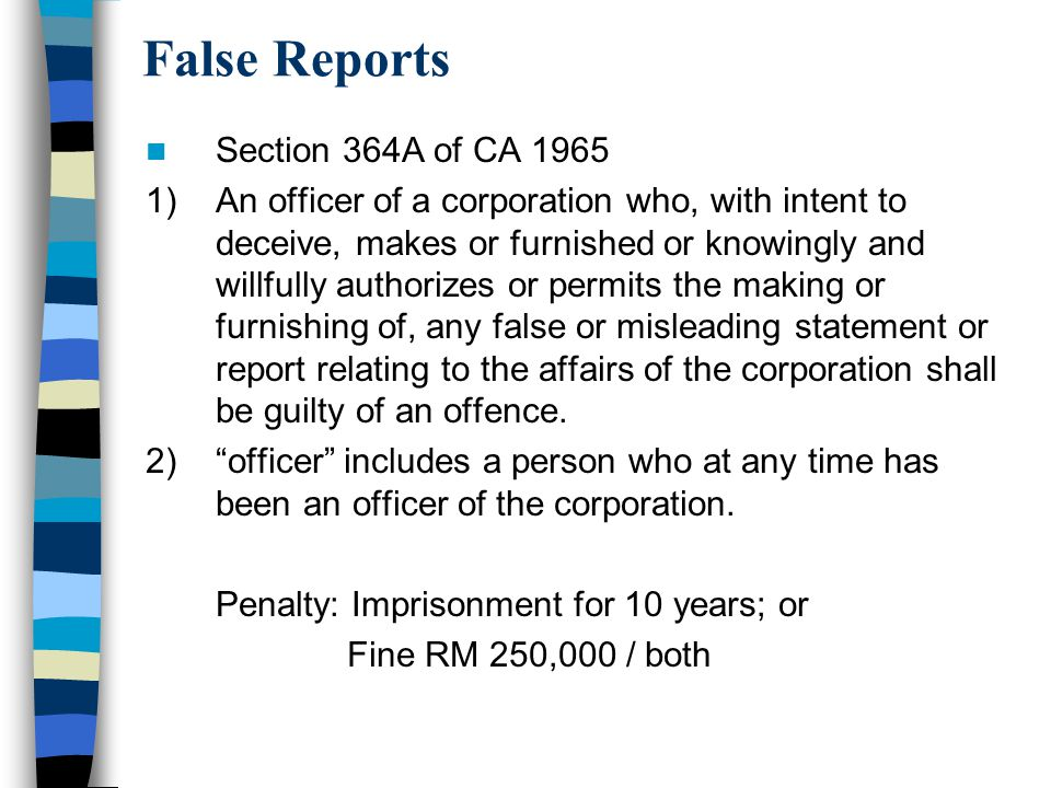 False Reports Section 364A of CA 1965