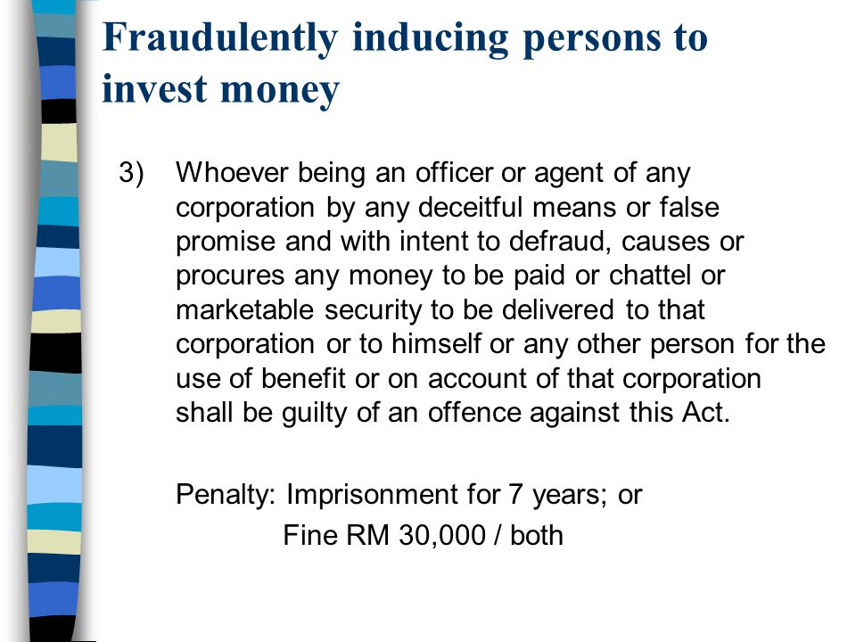 Fraudulently inducing persons to invest money