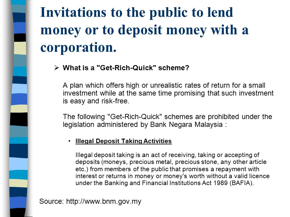 Invitations to the public to lend money or to deposit money with a corporation.