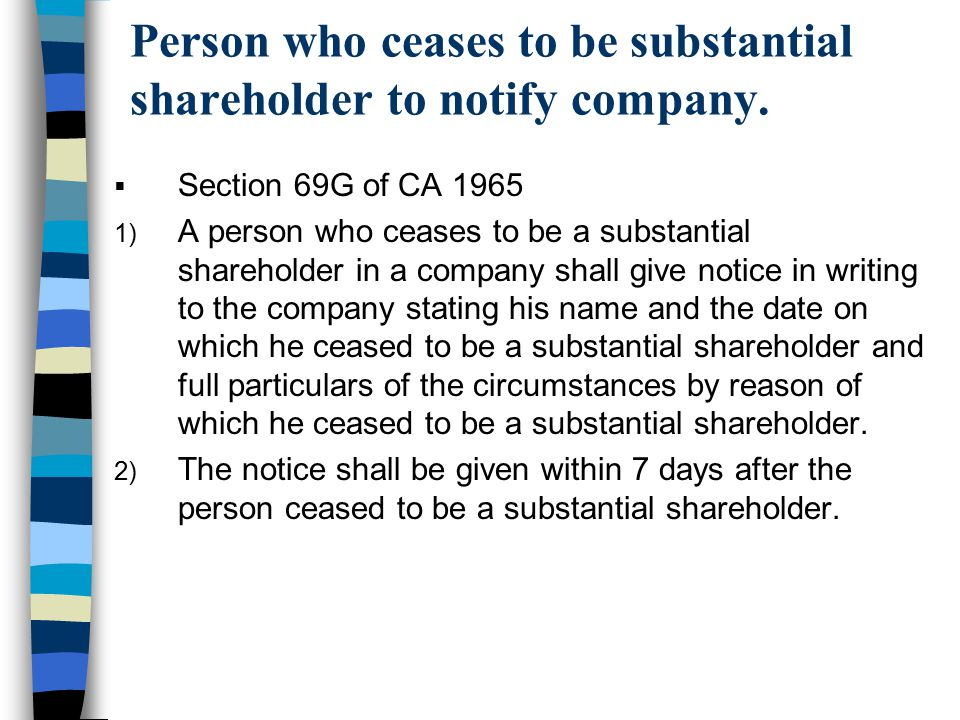 Person who ceases to be substantial shareholder to notify company.