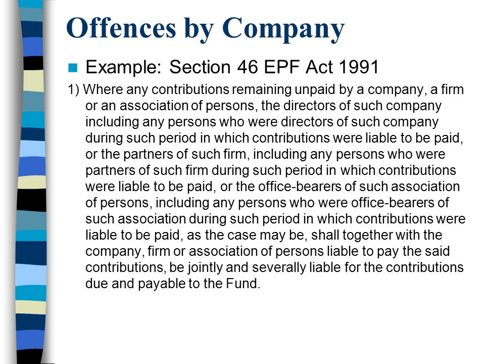 Offences by Company Example: Section 46 EPF Act 1991