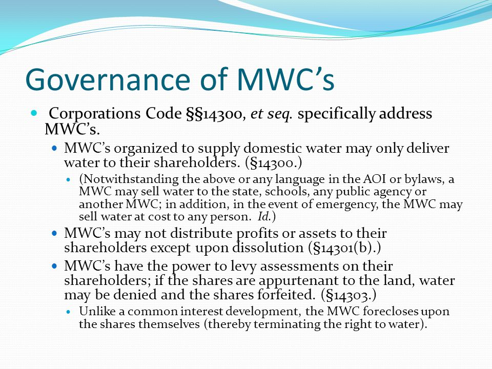 Governance of MWC's Corporations Code §§14300, et seq. specifically address MWC's.