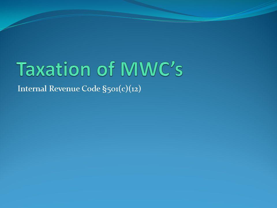 Taxation of MWC's Internal Revenue Code §501(c)(12)