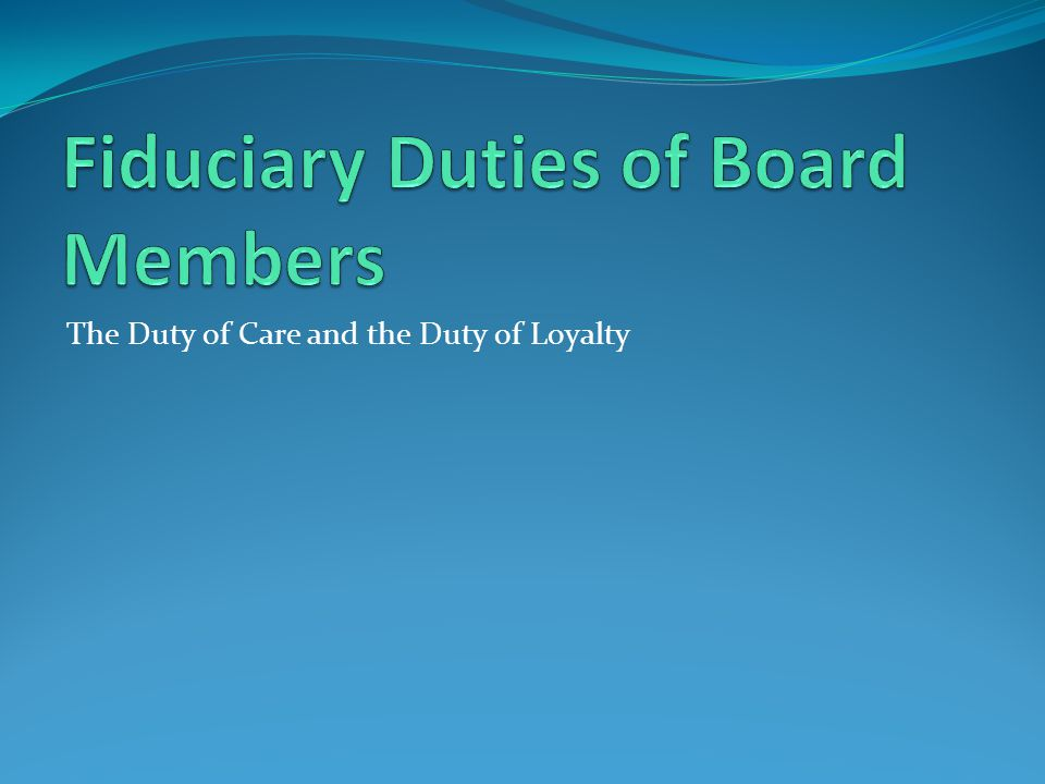 Fiduciary Duties of Board Members