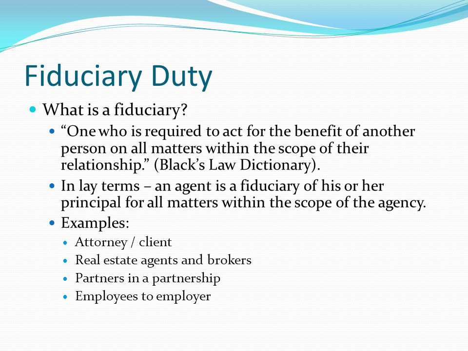 Fiduciary Duty What is a fiduciary