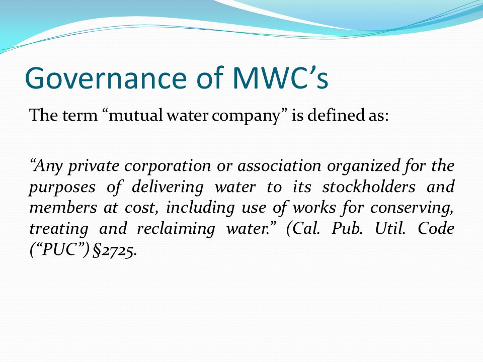 Governance of MWC's The term mutual water company is defined as: