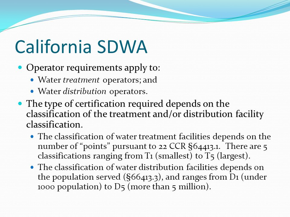 California SDWA Operator requirements apply to: