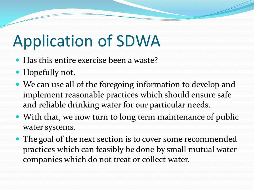 Application of SDWA Has this entire exercise been a waste