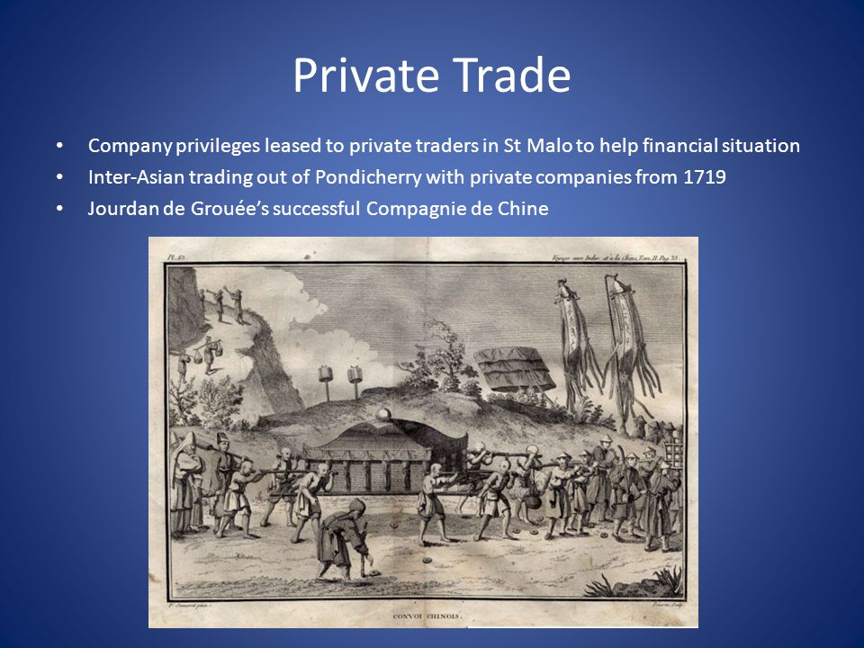 Private Trade Company privileges leased to private traders in St Malo to help financial situation.