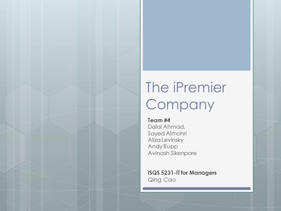 The iPremier Company Qing Cao Team #4 Dalal Ahmad, Sayed Almohri