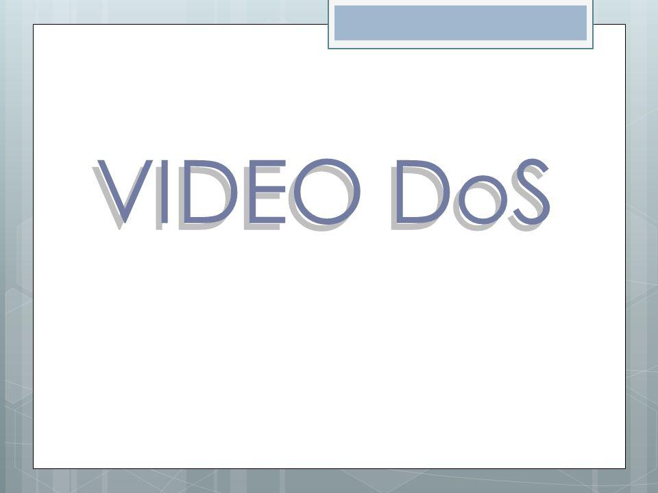 VIDEO DoS VIDEO DoS