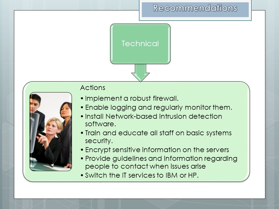 Recommendations Technical Actions Implement a robust firewall.