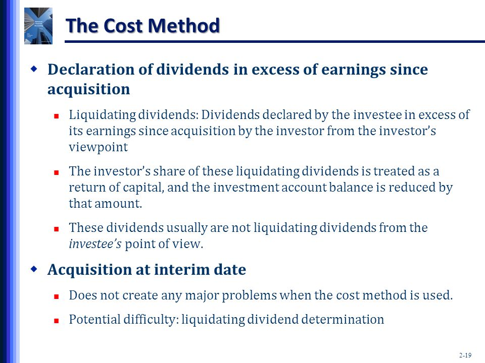 The Cost Method Declaration of dividends in excess of earnings since acquisition.