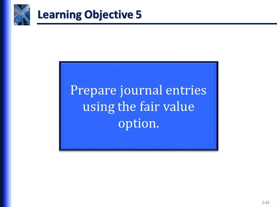Prepare journal entries using the fair value option.
