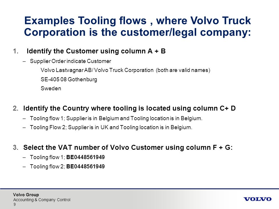 Examples Tooling flows , where Volvo Truck Corporation is the customer/legal company: