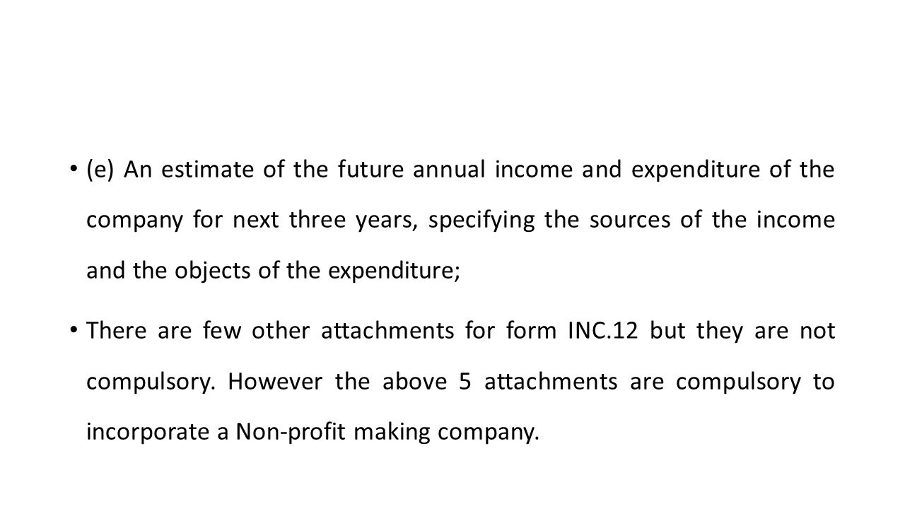 (e) An estimate of the future annual income and expenditure of the company for next three years, specifying the sources of the income and the objects of the expenditure;