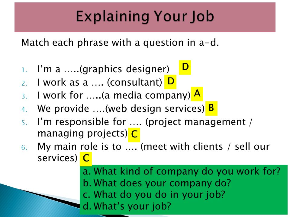 Explaining Your Job Match each phrase with a question in a-d.