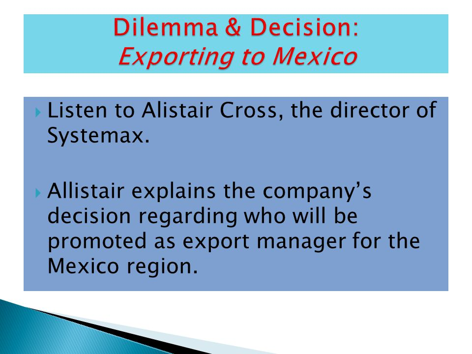 Dilemma & Decision: Exporting to Mexico